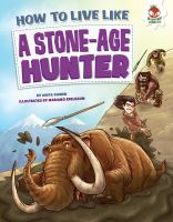 How to Live Like A Stone-age Hunter