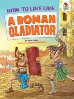 How to Live Like A Roman Gladiator