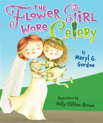 Cover image for The Flower Girl Wore Celery