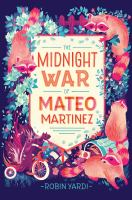The Midnight War of Mateo Martinez