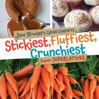 Stickiest, Fluffiest, Crunchiest