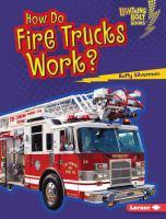 How Do Fire Trucks Work?