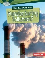 How Can We Reduce Manufacturing Pollution?