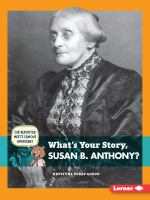 What's your Story, Susan B. Anthony?