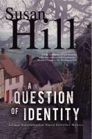 A question of identity : a Chief Superintendent Simon Serrailler mystery
