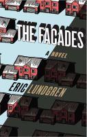 The facades : a novel