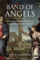 Band of angels : the forgotten world of early Christian women