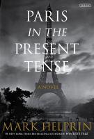 Paris in the Present Tense : A Novel