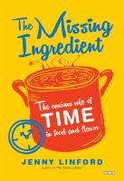 The Missing Ingredient: The Curious Role Of Time In Food And Flavor