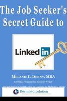 The Job Seeker's Secret Guide To LinkedIn