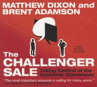 The challenger sale [taking control of the customer conversion]