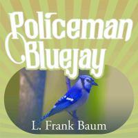 Policeman Bluejay