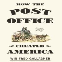 HOW THE POST OFFICE CREATED AMERICA (CD)