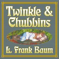 Twinkle & Chubbins