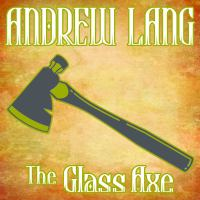 The Glass Axe