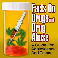 Facts on Drugs and Drug Abuse