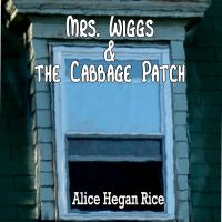 Mrs. Wiggs & the Cabbage Patch