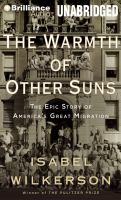 The Warmth of Other Suns: [the Epic Story of America's Great Migration]