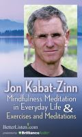 Mindfulness Meditation in Everyday Life & Exercise and Meditations