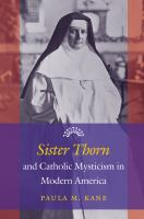 Sister Thorn and Catholic Mysticism in Modern America