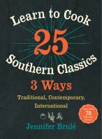 Learn to Cook 25 Southern Classics 3 Ways