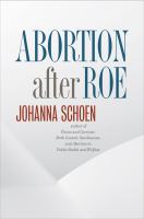 Abortion After Roe: Abortion After Legalization