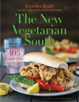 The New Vegetarian South: 105 Inspired Dishes For Everyone