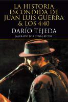 La historia escondida de Juan Luis Guerra & los 4:40