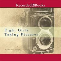 Eight girls taking pictures a novel