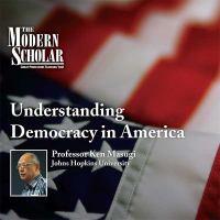 Understanding Democracy in America