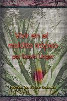 Vivir en el maldito tropico (life in the damn tropics)