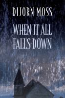 When It All Falls Down