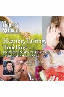 Hearing, Tasting, Touching