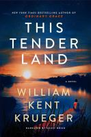 This tender land [sound recording (unabridged book on CD)]: a novel