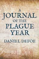 A Journal of the Plague Year, Written by A Citizen Who Continued All the While in London
