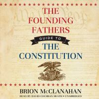The Founding Fathers' Guide to the Constitution