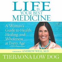Life Is Your Best Medicine
