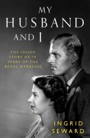 My husband and I : the inside story of the royal marriage