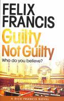 Guilty Not Guilty (Dick Francis, 9)