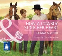 How A Cowboy Stole Her Heart