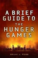 A Brief Guide to The Hunger Games