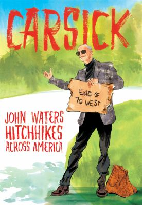 Carsick: John Waters Hitchhikes Across America cover