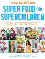 SUPER FOOD FOR SUPERCHILDREN : DELICIOUS, LOW-SUGAR RECIPES FOR HEALTHY, HAPPY FAMILIES, FROM TODDLERS TO TEENS