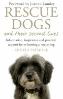 Rescue Dogs and Their Second Lives