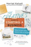 The Creative's Guide to Starting A Business