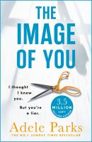 The Image of You : I thought I knew you. But you're a liar.