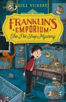 Franklin's Emporium: the Pet Shop Mystery
