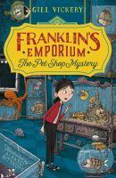 Franklin's Emporium: the Pet Shop Mystery