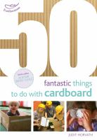 50 Fantastic Things to Do With Cardboard