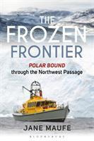 The frozen frontier : Polar Bound through the Northwest Passage